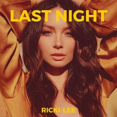 RICKI-LEE GOES BACK TO ROOTS WITH FEEL GOOD HIT 'LAST NIGHT'